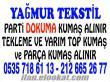 DOKUMA, ÖRME, ENYE, PARTİ KUMAŞ ALINIR, KUMAŞ ALANLAR...